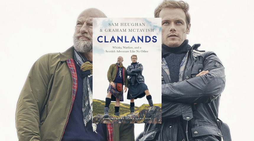 Book Review Sam Heughan And Graham Mctavish S Highlands Travelogue Clanlands Is For The Outlander Faithful The Au Review